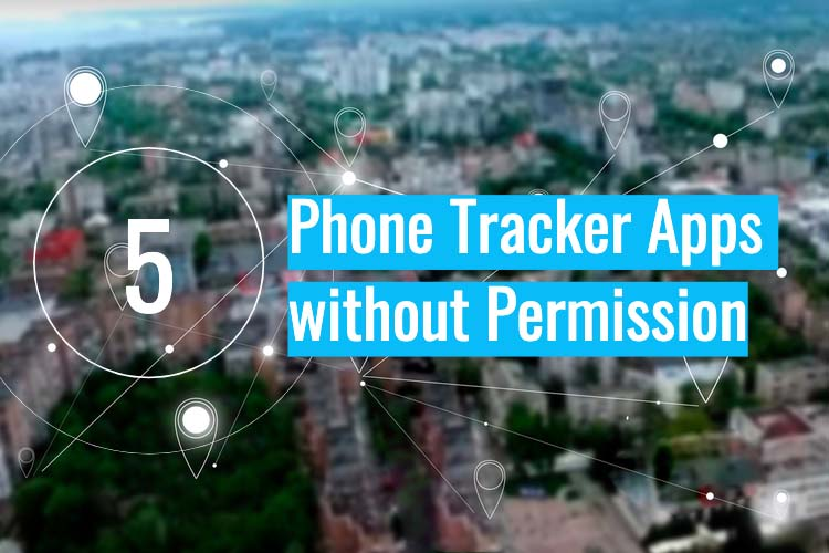 Cell Phone Tracker Apps To Use In 2021
